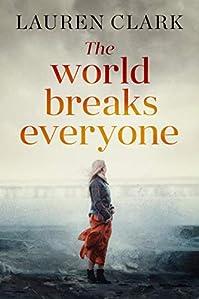 The World Breaks Everyone by Lauren Clark ebook deal