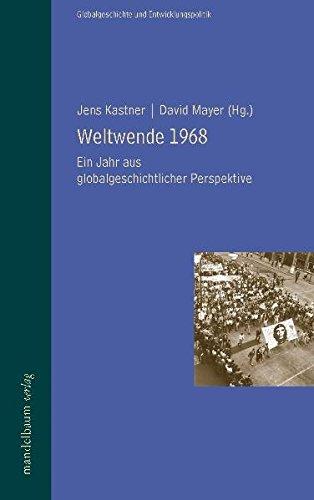 Weltwende 1968: Ein Jahr aus globalgeschichtlicher Perspektive Gebundenes Buch – April 2008 Jens Kastner David Mayer Mandelbaum 3854762577