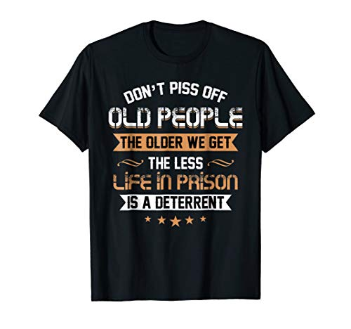 (Don't Piss Off Old People Awesome T shirt)