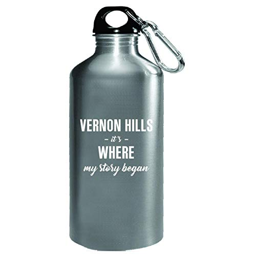Vernon Hills It's Where My Story Began Cool Gift - Water Bottle -