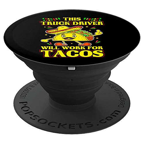 (This Truck Driver Will Work For Tacos Cinco de Mayo - PopSockets Grip and Stand for Phones and Tablets)