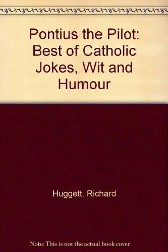 (Pontius the Pilot: The Best of Catholic Jokes, Wit and)