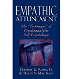 img - for [ [ [ Empathic Attunement: The Technique of Psychoanalytic Self Psychology [ EMPATHIC ATTUNEMENT: THE TECHNIQUE OF PSYCHOANALYTIC SELF PSYCHOLOGY BY Rowe, Crayton E. ( Author ) Mar-01-1989[ EMPATHIC ATTUNEMENT: THE TECHNIQUE OF PSYCHOANALYTIC SELF PSYCHOLOGY [ EMPATHIC ATTUNEMENT: THE TECHNIQUE OF PSYCHOANALYTIC SELF PSYCHOLOGY BY ROWE, CRAYTON E. ( AUTHOR ) MAR-01-1989 ] By Rowe, Crayton E. ( Author )Mar-01-1989 Hardcover book / textbook / text book