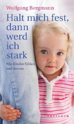 halt-mich-fest-dann-werd-ich-stark-wie-kinder-fhlen-und-lernen
