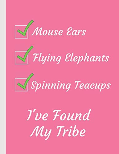 I've Found My Tribe, Mouse Ears, Flying Elephants, Spinning Teacups: 2019 Weekly Planner Large Size 8.5x11 Organizer Diary with Goal Setting & Gratitude Sections