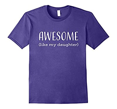 Awesome like daughter Mothers Fathers Day Funny Gift Tshirt
