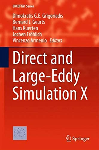 Direct and Large-Eddy Simulation X (ERCOFTAC Series)