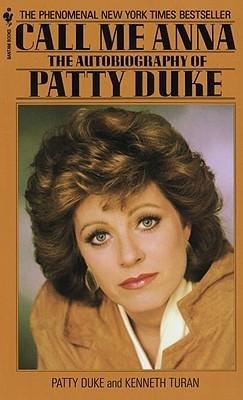 [(Call ME Anna: The Autobiography of Patty Duke )] [Author: Patty Duke] [Nov-1990]