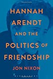 img - for Hannah Arendt and the Politics of Friendship book / textbook / text book