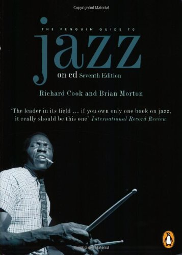 The Penguin Guide to Jazz on CD: Seventh Edition (Penguin Guide to (Richard Cook Jazz)