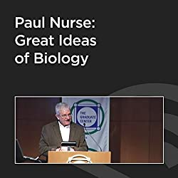 Paul Nurse: Great Ideas of Biology
