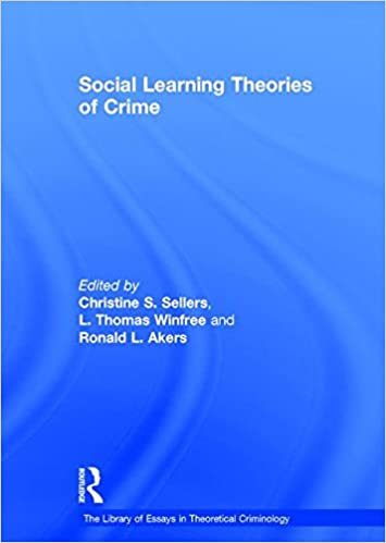 social learning theories of crime the library of essays in social learning theories of crime the library of essays in theoretical criminology 1st edition