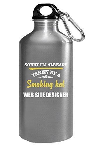 Sorry I'm Taken By Super Hot Web Site Designer - Water Bottle