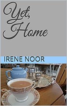 Yet, Home by [Noor, Irene]