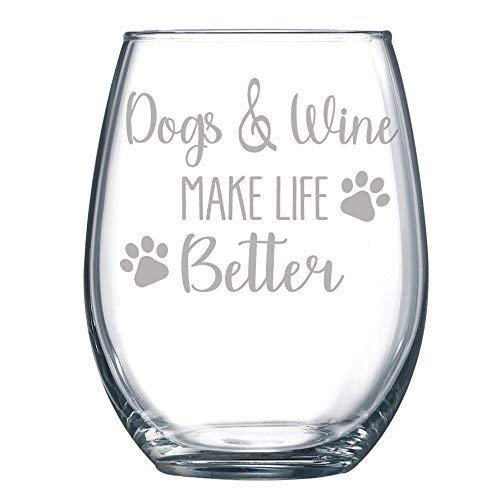 Dogs and Wine Make Life Better Funny Gift Laser Etched Wine Glass Cursive - 15 oz