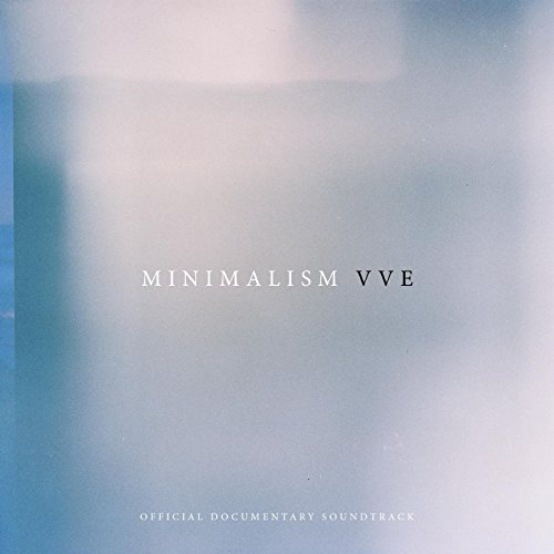 Minimalism (Official Documentary Soundtrack)