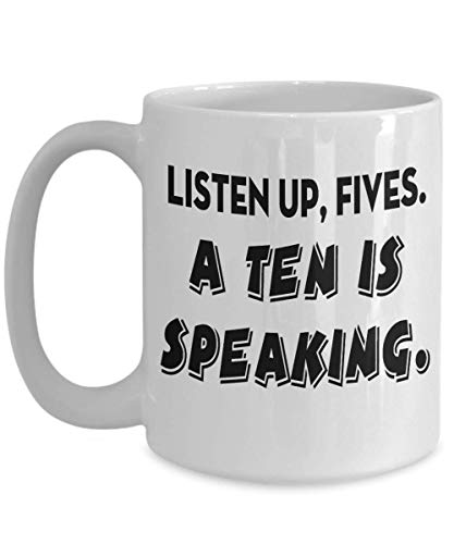 (Listen Up Fives 30 Rock Tv Show Jenna Maroney Coffee Mug, Funny, Cup, Tea, Gift For Christmas, Father's day, Xmas, Dad, Anniversary, Mother's day, Pap)