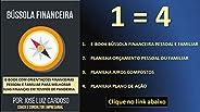 BÚSSOLA FINANCEIRA: FINANÇAS E INVESTIMENTOS (GUIANDO ÁGUIAS Livro 1)
