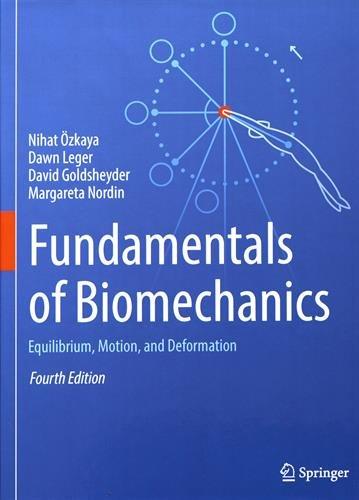 Fundamentals Of Biomechanics  Equilibrium  Motion  And Deformation