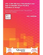 LPIC-3 304-200 Linux Virtualization and High Availability Exam Practice Questions & Dumps: Exam Practice Questions For LPIC-3 304-200 Exam Prep LATEST VERSION