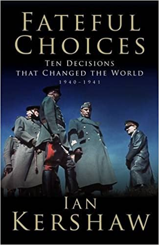 Fateful Choices: Ten Decisions That Changed the World, 1940-1941 (Allen Lane History)