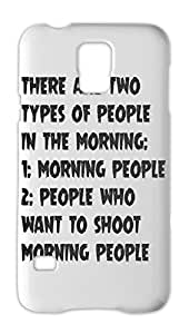 there are two types of people in the morning: 1: morning Samsung Galaxy S5 Plastic Case