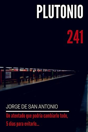 Plutonio 241 (Spanish Edition) - Kindle edition by Jorge De ...