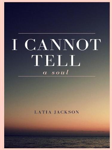 Download I Cannot Tell A Soul pdf epub