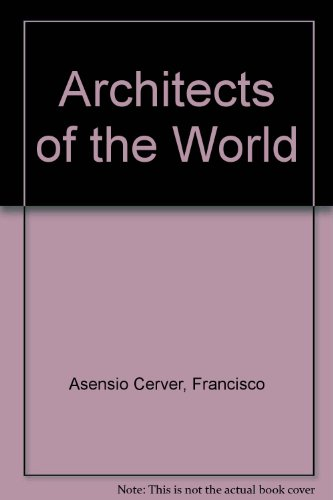 Descargar Libro Architects Of The World F. Asensio Cerver