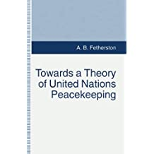 Towards a Theory of United Nations Peacekeeping
