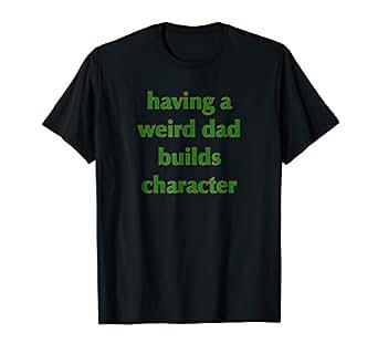 Weird Dad Shirts 3
