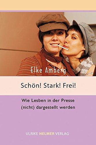 Schön, stark, frei!: Wie Lesben in der Presse (nicht) dargestellt werden