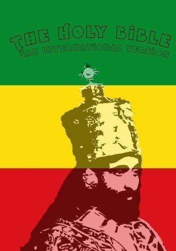 Search : The Holy Bible: Jah International Version: The Sacred Scriptures of Rastafari
