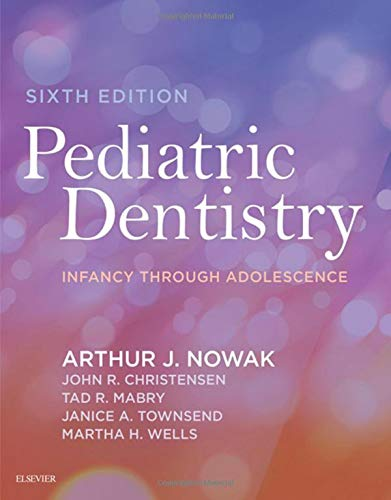 Pediatric Dentistry Infancy Through Adolescence 6th Edition