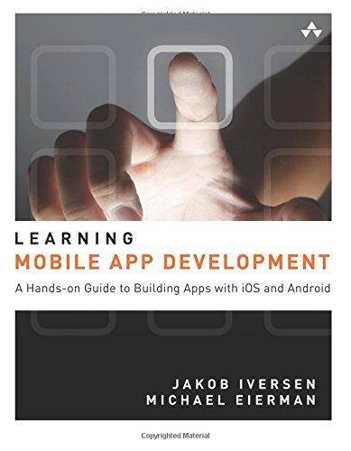 Learning Mobile App Development: A Hands-on Guide to Building Apps with iOS and Android (Best Garden Design App Android)