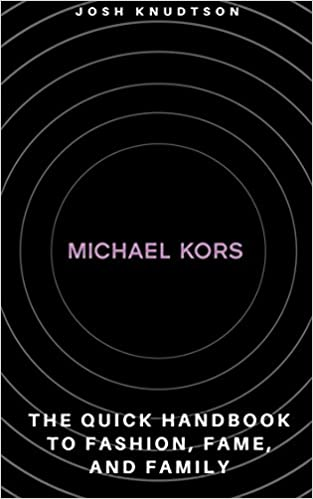 Michael Kors: The Quick Handbook to Fashion, Fame, and