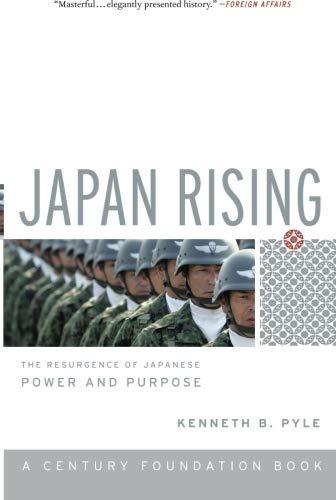 Japan Rising: The Resurgence of Japanese Power and Purpose (Century Foundation Books)