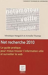 Net Recherches 2013 : Surveiller le Web et Trouver l'Information Utile par Véronique Mesguich