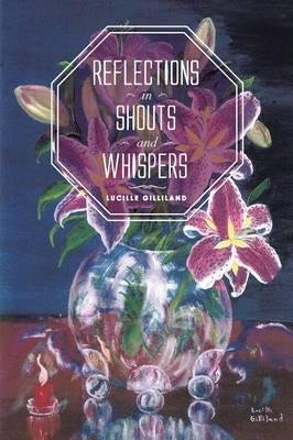 Download { [ REFLECTIONS IN SHOUTS AND WHISPERS ] } Gilliland, Lucille ( AUTHOR ) May-30-2014 Paperback ebook