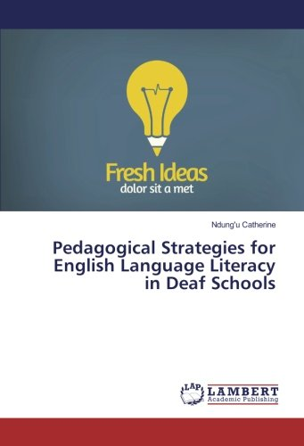 Pedagogical Strategies for English Language Literacy in Deaf Schools by LAP LAMBERT Academic Publishing