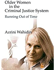 Older Women in the Criminal Justice System: Running Out of Time