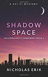 Shadow Space: 2 (The Singularity Conspiracy)