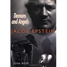 Demons and Angels: A Life of Jacob Epstein