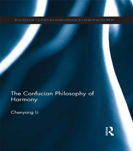 The Confucian Philosophy of Harmony (Routledge Studies in Asian Religion and Philosophy) Pdf