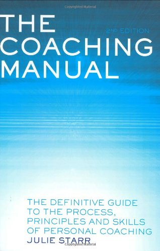 Coaching manual: the definitive guide to the process, principles.