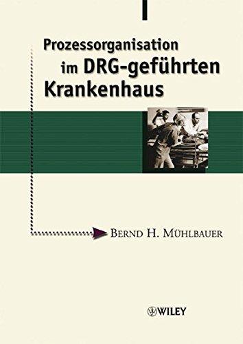 Prozessorganisation im DRG-geführten Krankenhaus.