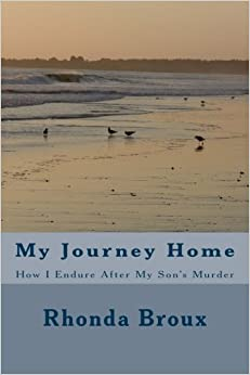 Book My Journey Home: How I Endure After My Son's Murder by Mrs. Rhonda L. Broux (2013-07-26)