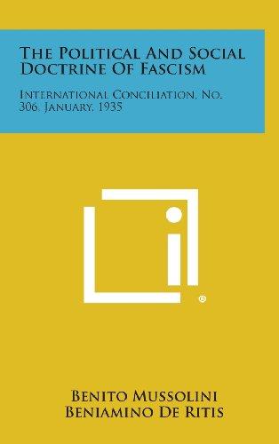 The Political and Social Doctrine of Fascism: International Conciliation, No. 306, January, 1935