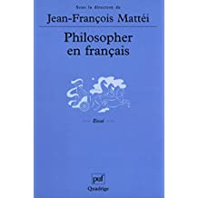 Philosopher en français: Langue de la philosophie et langue nationale (Quadrige)