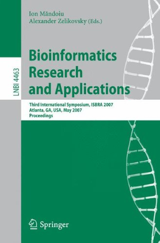 Bioinformatics Research and Applications: Third International Symposium,ISBRA 2007, Atlanta, GA, USA, May 7-10, 2007, Proceedings (Lecture Notes in Computer (Vision Cellular Support System)